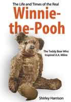 Life And Times of the Real Winnie The Pooh